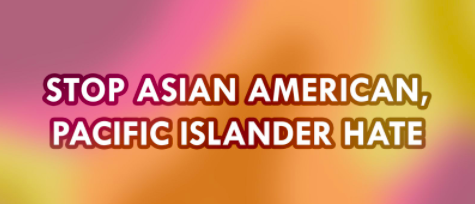 Get involved in stopping AAPI discrimination